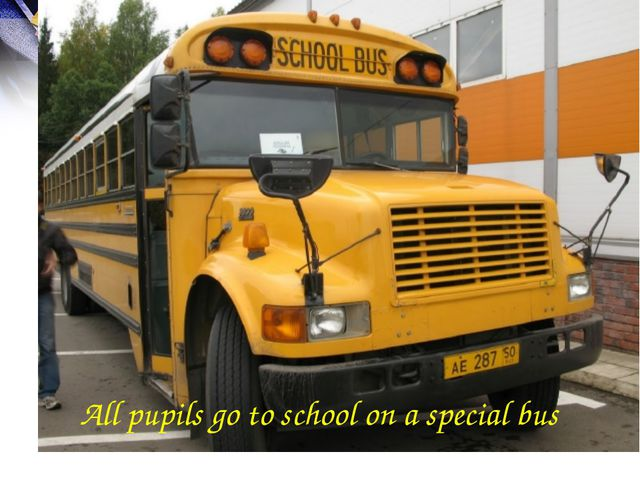 All pupils go to school on a special bus