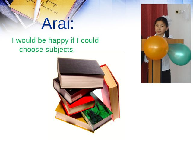 Arai: I would be happy if I could choose subjects.