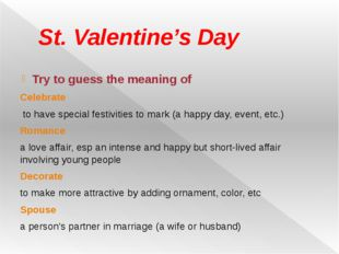 St. Valentine's Day Try to guess the meaning of Celebrate to have special fes