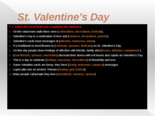 St. Valentine's Day I. Select the word that best completes the sentence. On t