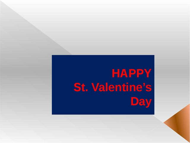 HAPPY St. Valentine's Day