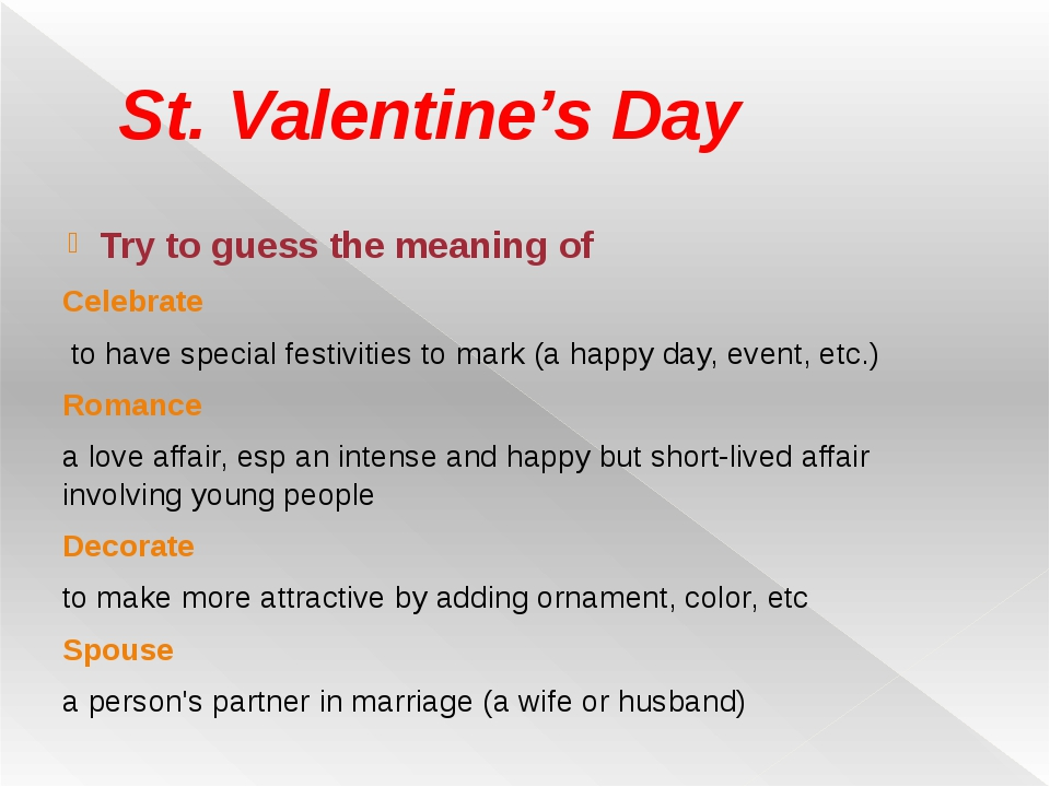 St. Valentine's Day Try to guess the meaning of Celebrate to have special fes...