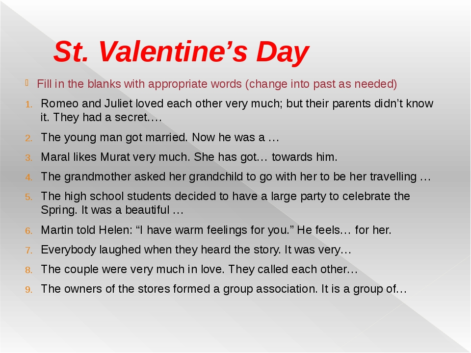 St. Valentine's Day Fill in the blanks with appropriate words (change into pa...