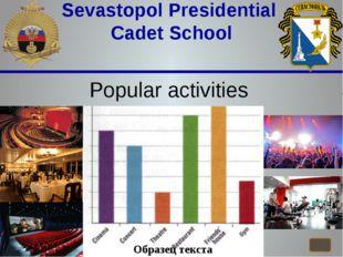 Sevastopol Presidential Cadet School Popular activities