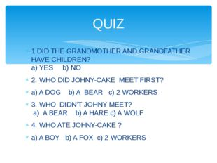 1.DID THE GRANDMOTHER AND GRANDFATHER HAVE CHILDREN? a) YES b) NO 2. WHO DID