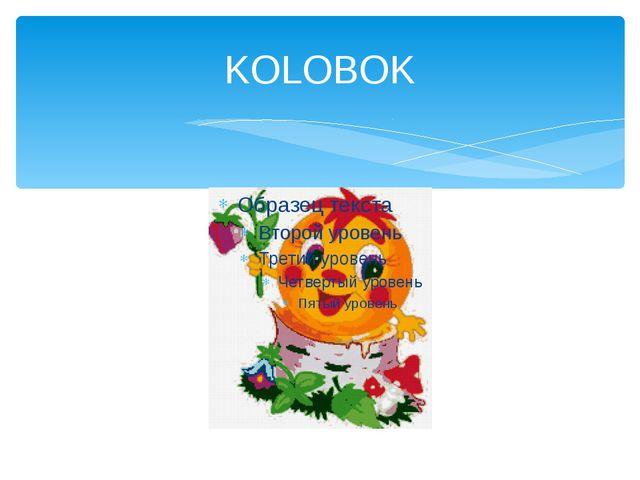 KOLOBOK