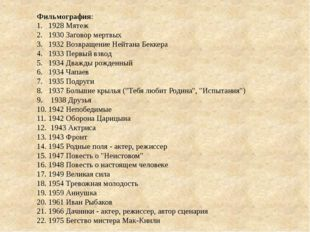 Фильмография: 1928 Мятеж 1930 Заговор мертвых 1932 Возвращение Нейтана Беккер