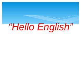"""Hello English"""