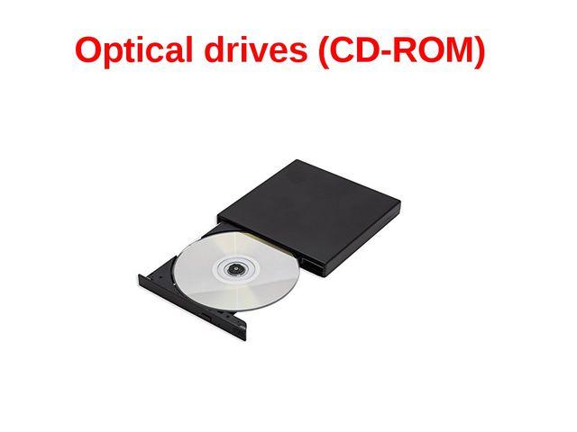 Optical drives (CD-ROM)