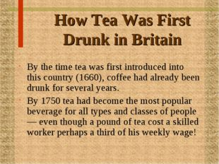 How Tea Was First Drunk in Britain By the time tea was first introduced into