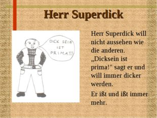 """Herr Superdick Herr Superdick will nicht aussehen wie die anderen. """"Dicksein"""