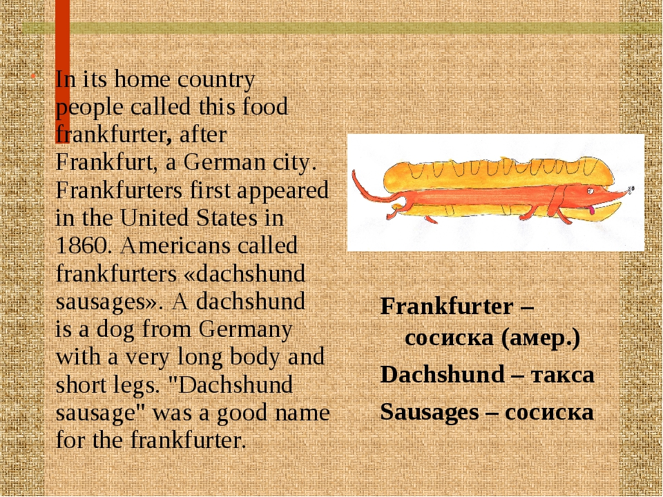 In its home country people called this food frankfurter, after Frankfurt, a G...