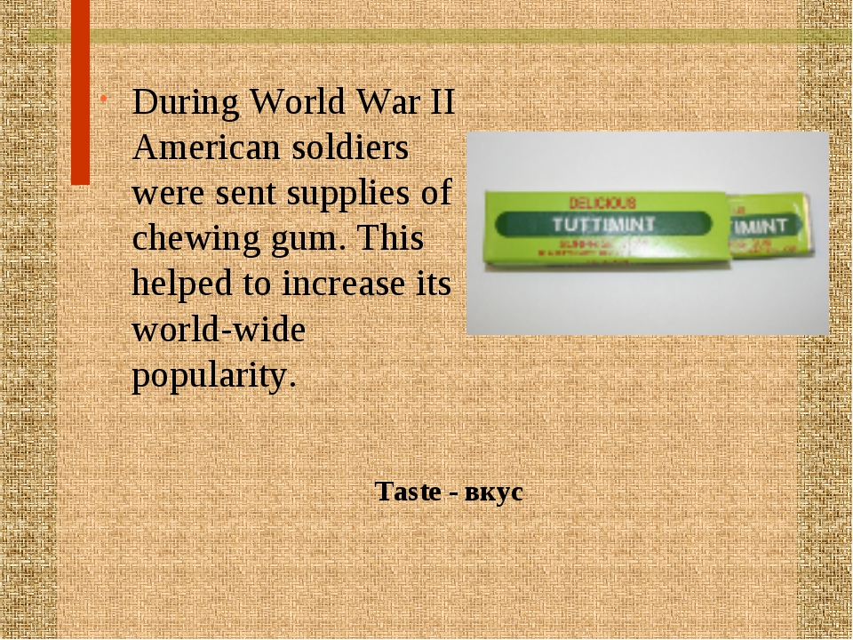 During World War II American soldiers were sent supplies of chewing gum. This...