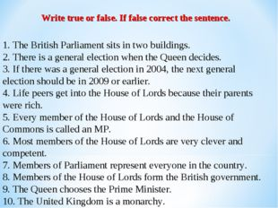 1. The British Parliament sits in two buildings. 2. There is a general electi