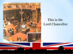 This is the Lord Chancellor