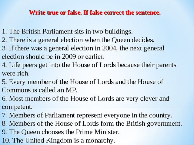 1. The British Parliament sits in two buildings. 2. There is a general electi...