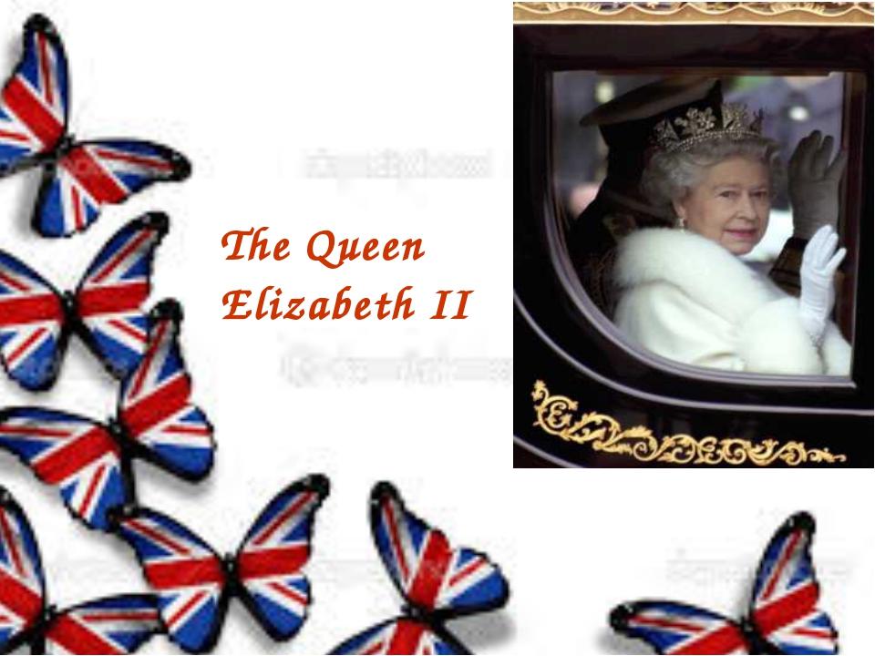 The Queen Elizabeth II