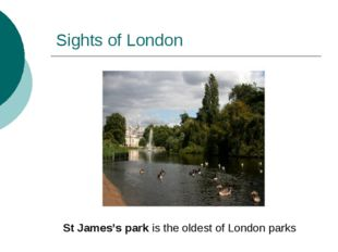 Sights of London St James's park is the oldest of London parks