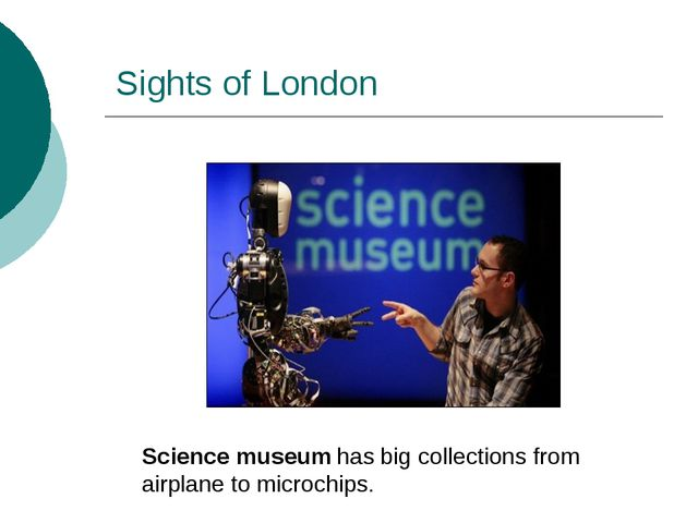 Sights of London Science museum has big collections from airplane to microchi...
