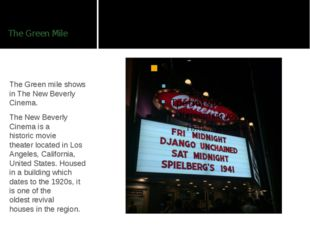 The Green Mile The Green mile shows in The New Beverly Cinema. The New Beverl
