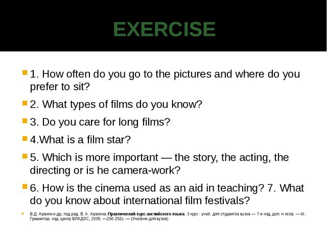 EXERCISE 1. How often do you go to the pictures and where do you prefer to si...