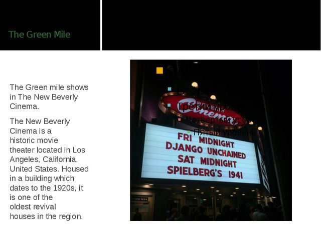 The Green Mile The Green mile shows in The New Beverly Cinema. The New Beverl...