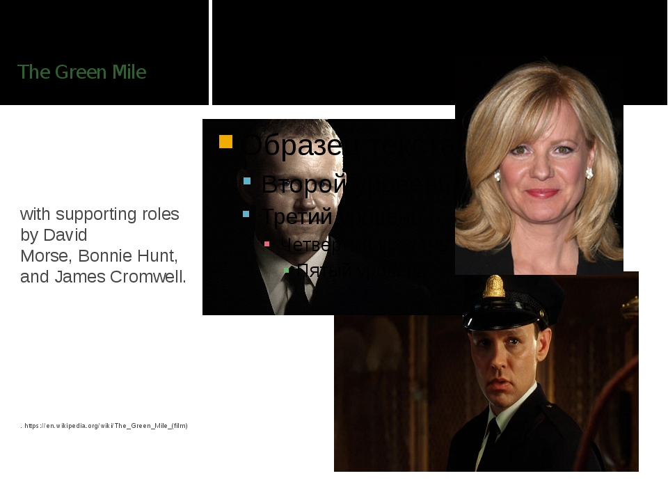 The Green Mile with supporting roles by David Morse, Bonnie Hunt, and James C...