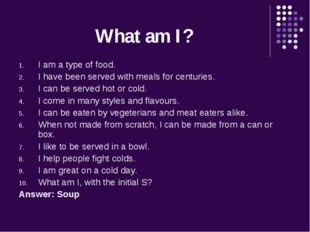 What am I? I am a type of food. I have been served with meals for centuries.