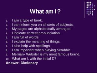 What am I? I am a type of book. I can inform you on all sorts of subjects. My
