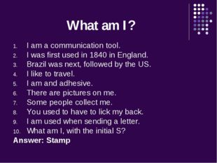 What am I? I am a communication tool. I was first used in 1840 in England. Br