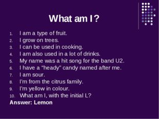 What am I? I am a type of fruit. I grow on trees. I can be used in cooking. I