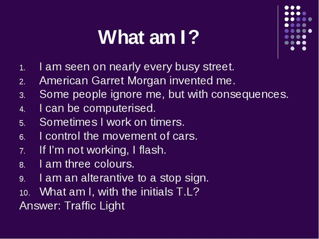 What am I? I am seen on nearly every busy street. American Garret Morgan inve...