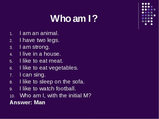 Who am I? I am an animal. I have two legs. I am strong. I live in a house. I...