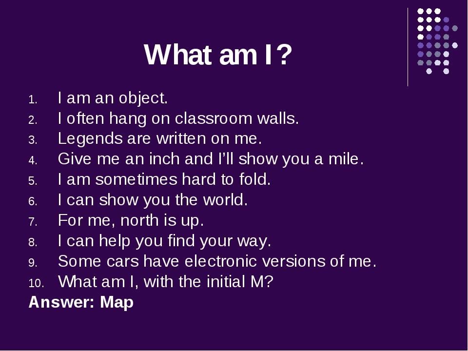 What am I? I am an object. I often hang on classroom walls. Legends are writt...