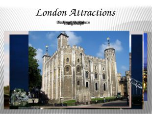 London Attractions London Eye Big Ben Tower Bridge Buckingham Palace Tower of