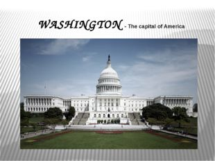 WASHINGTON - The capital of America