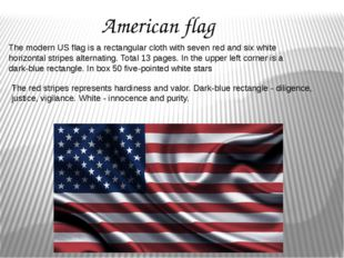 The modern US flag is a rectangular cloth with seven red and six white horizo
