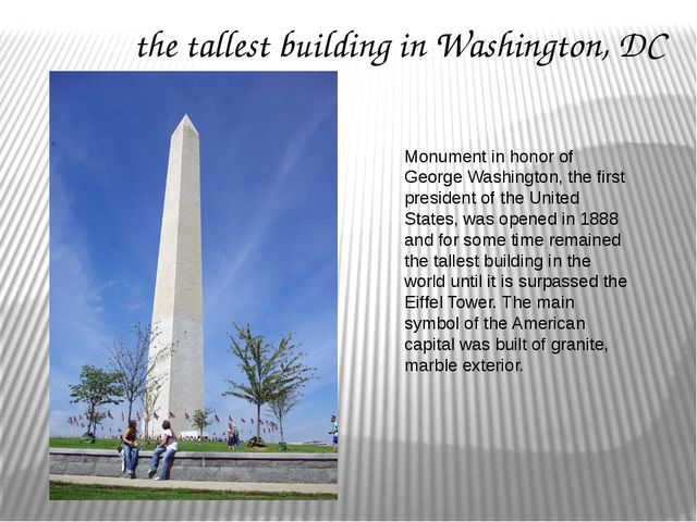 the tallest building in Washington, DC Monument in honor of George Washington...