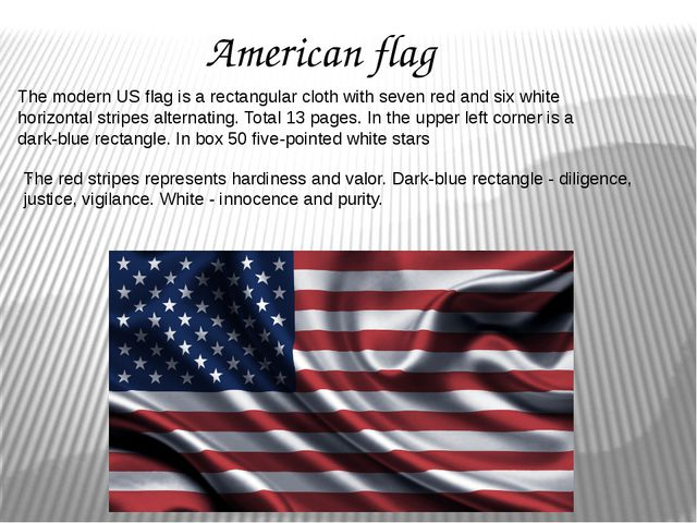 The modern US flag is a rectangular cloth with seven red and six white horizo...
