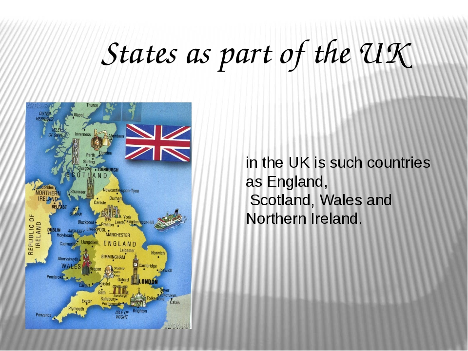in the UK is such countries as England, Scotland, Wales and Northern Ireland....