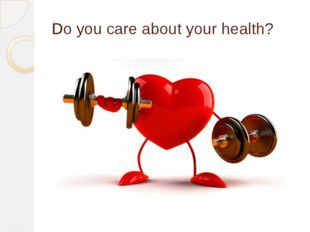 Do you care about your health?