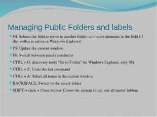 Managing Public Folders and labels F4: Selects the field to move to another f
