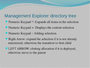 Management Explorer directory tree Numeric Keypad *: Expands all items in the