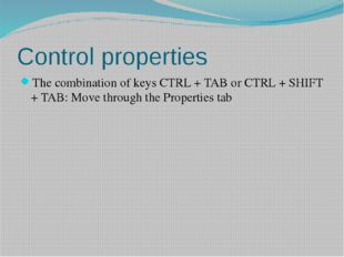 Control properties The combination of keys CTRL + TAB or CTRL + SHIFT + TAB: