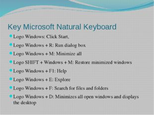 Key Microsoft Natural Keyboard Logo Windows: Click Start, Logo Windows + R: R
