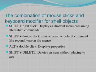 The combination of mouse clicks and keyboard modifier for shell objects SHIFT