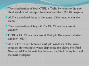 The combination of keys CTRL + TAB: Switches to the next child window of mult