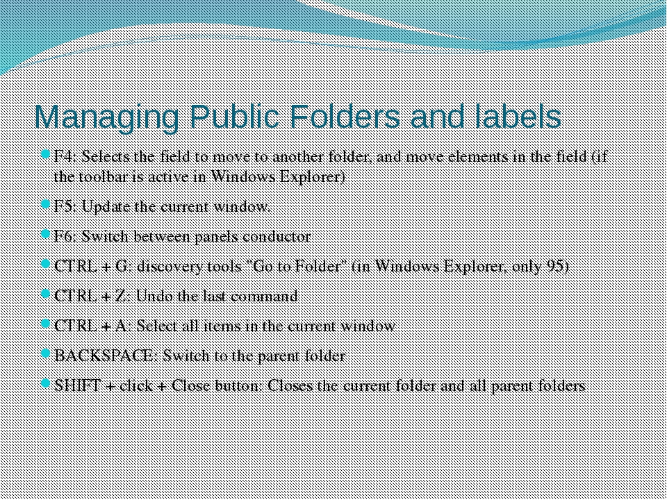 Managing Public Folders and labels F4: Selects the field to move to another f...