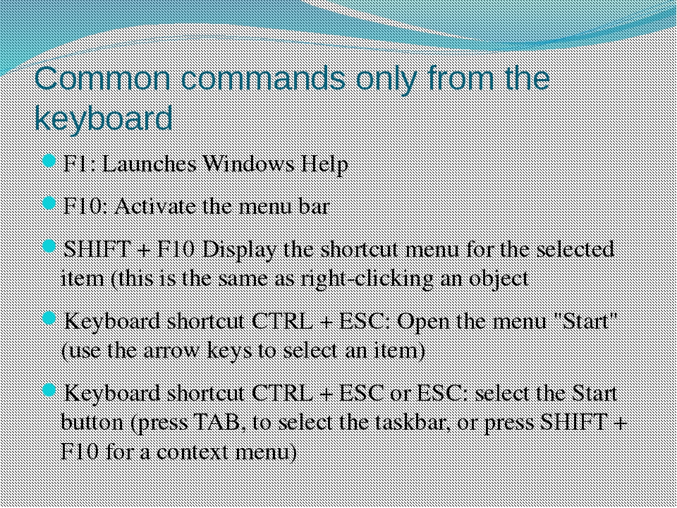 Common commands only from the keyboard F1: Launches Windows Help F10: Activat...