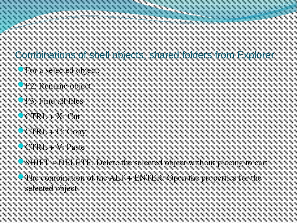 Combinations of shell objects, shared folders from Explorer For a selected ob...